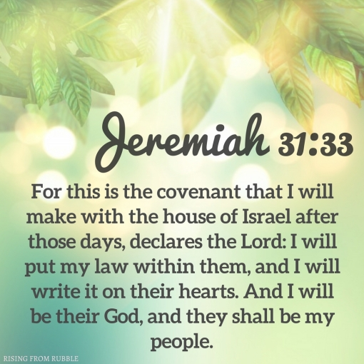 For this is the covenant that I will make with the house of Israel after those days, declares the Lord_ I will put my law within them, and I will write it on their hearts. And I will be their God, and they shall be m.jpg
