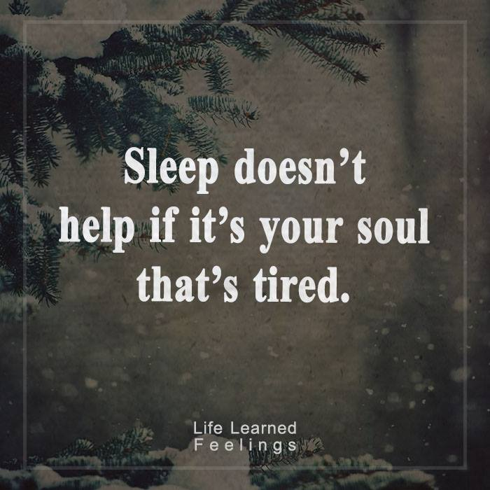 achievement-motivation-quotes-sleep-doesnt-help-if-its-your-soul-that