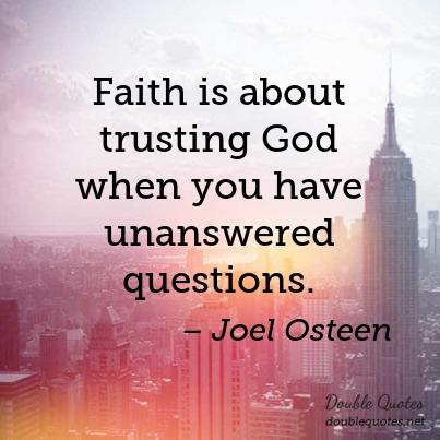 faith-is-about-trusting-god-when-you-have-unanswered-questions-403x403-nk7sgw.jpg